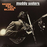 Muddy Waters|More Real Folk Blues
