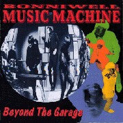 Music Machine - Beyond The Garage