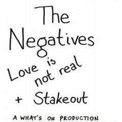 Negatives, The - Love Is Not Real