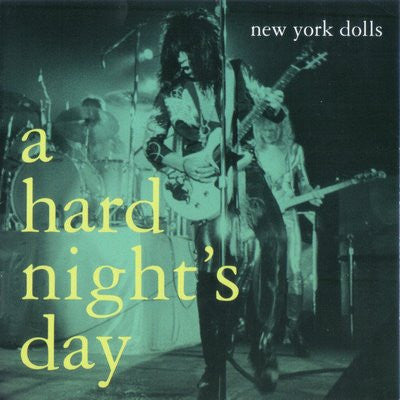 New York Dolls|A Hard Night´s Day