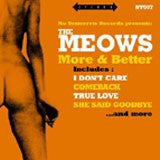 Meows - More And Better