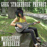 Prevost, Greg Stackhouse|Mississippi Murderer CD