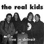 Real Kids - Live In Detroit - I Can' Kick