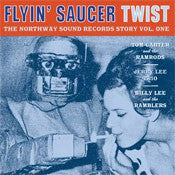 Flyin' Saucer Twist: The Northway Sound Story Vol. 1 - Various Artists