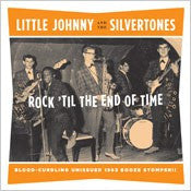Little Johnny And The Silvertones  - Rock 'Til The End Of Time