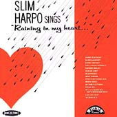 Harpo, Slim - Sings Raining In My Heart