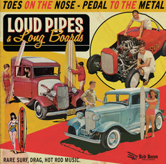 Loud Pipes and Long Boards - Rare Surf, Drag, Hot Rod Music  |Various Artists