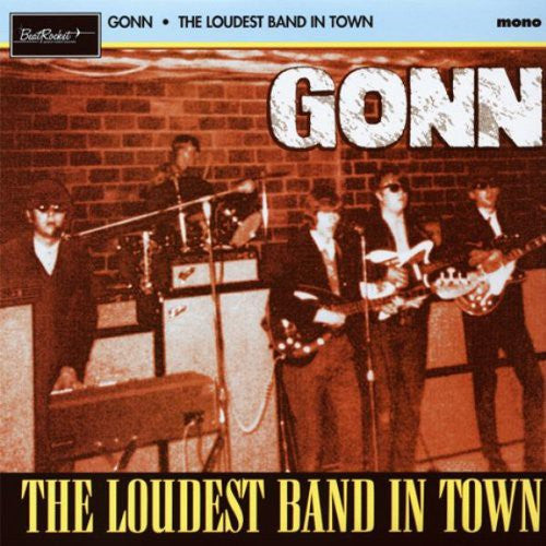 Gonn  - The Loudest Band In Town