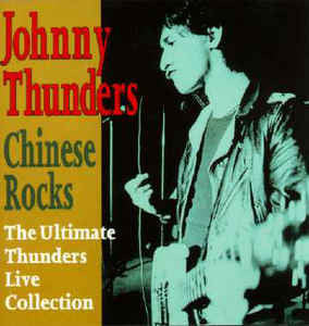 Thunders, Johnny |Chinese Rocks