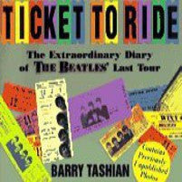Ticket To Ride  - The Extraordinary Diary Of The Beatles Last Tour