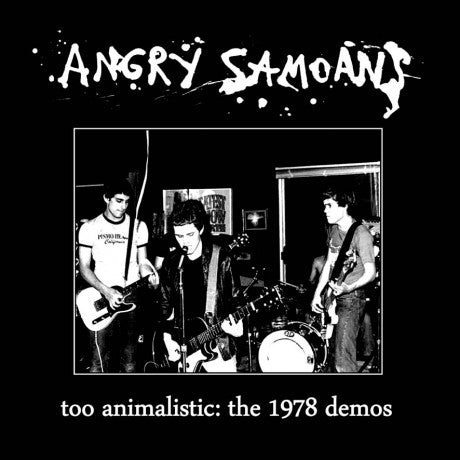 Angry Samoans|Too Animalistic: The 1978 Demos