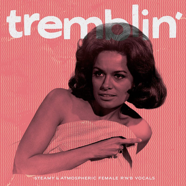 Tremblin - Steamy & Atmospheric Female R&B Vocals - Various Artists