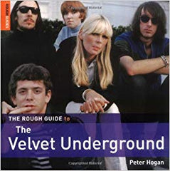 Velevet Underground - The Rough Guide|Peter Hogan (300 pgs)
