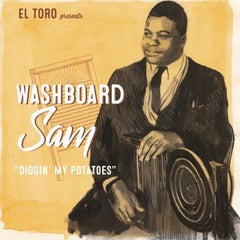 WASHBOARD SAM|Diggin' my potatoes + 3*