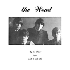 Wead, The|By The Whey