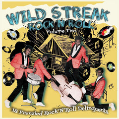 Wild Streak Rock'n'Roll Vol. 2- 18 Frenzied R&R Delinquents|Various Artists