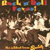 The Wildest From Specialty - Rock'n'Roll Fever - Various Artists