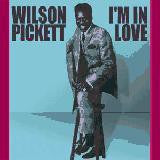 Pickett, Wilson - I'm In Love