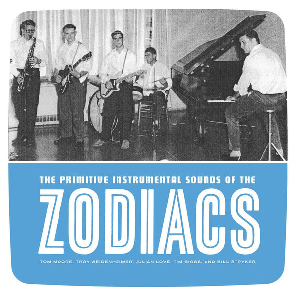 Zodiacs - The Primitive Instrumental Sounds Of The Zodiacs