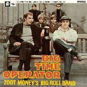 Zoot Moneys Big Roll Band - Big Time Operator: The Singles 1964-1966