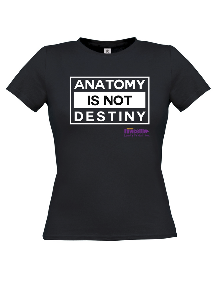 Anatomy Is Not Destiny T Shirt Fitted Fawcett Society