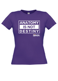 ANATOMY IS NOT DESTINY T-Shirt (Fitted)
