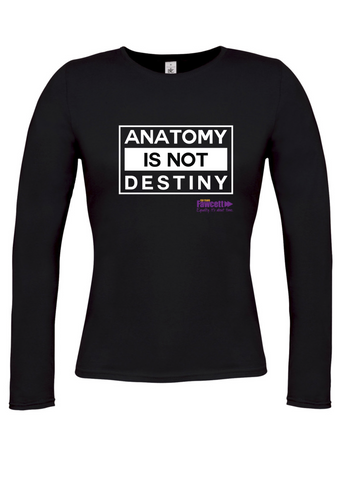 The Fawcett Society ''Anatomy is not Destiny' Black Womens Long Sleeve T-Shirt