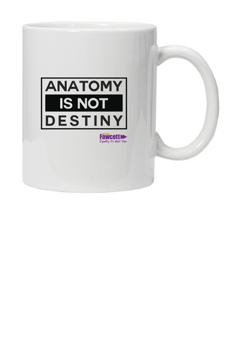 The Fawcett Society ''Anatomy is not Destiny' White Mug