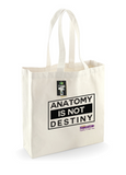 ANATOMY IS NOT DESTINY Fairtrade Bag