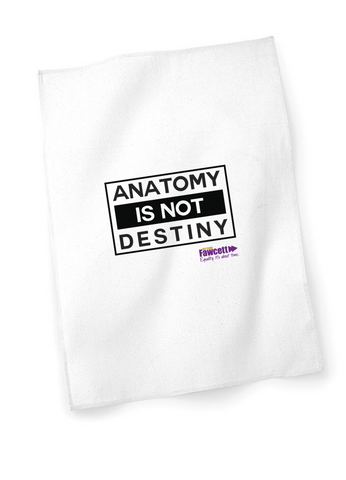 The Fawcett Society ''Anatomy is not Destiny' White Teatowel