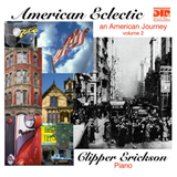 American Eclectic - American Journey   Clipper Erickson, piano - DTR