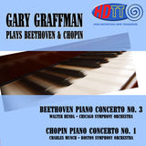 Gary Graffman Plays Beethoven & Chopin: Beethoven Piano Concerto No. 3 & Chopin Piano Concerto No. 1 - Walter Hendl Conducts the Chicago Symphony Orchestra & Charles Munch Conducts the Boston Symphony Orchestra