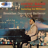 Count Basie And His Orchestra Featuring Joe Williams ‎– Breakfast Dance And Barbecue