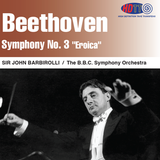 Beethoven Symphony No. 3 in E flat major ('Eroica') - Sir John Barbirolli - BBC Symphony Orchestra