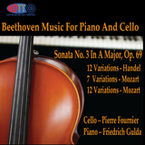 Beethoven Sonata - Cello & Piano No. 3 In A Major & Variations - Fournier,cello - Gulda, piano
