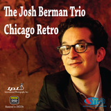 The Josh Berman Trio  - Chicago Retro - International Phonograph, Inc. (Pure DSD)