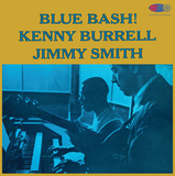 Blue Bash - Kenny Burrell and Jimmy Smith