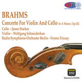 Brahms Double Concerto - Schneiderhan / Starker / Radio Symphony Orchestra Berlin, Fricsay (Pure DSD)