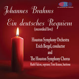 Johannes Brahms: Ein Deutsches Requiem (Recorded Live) - Erich Bergel Conducts the Houston Symphony Orchestra