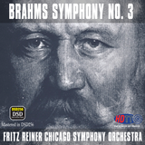 Brahms Symphony No. 3 - Fritz Reiner conducts the Chicago Symphony Orchestra (Pure DSD)