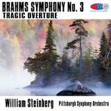 Brahms: Symphony No. 3 & Tragic Overture - William Steinberg Conducts the Pittsburgh Symphony Orchestra