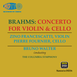 Brahms Concerto for Violin & Cello -  Zino Francescatti,violin -  Pierre Fournier,cello -  Bruno Walter conducting The Columbia Symphony Orchestra (Pure DSD)
