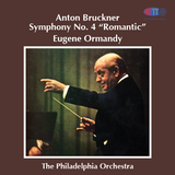 "Bruckner Symphony No. 4 ""Romantic"" - Philadelphia Orchestra conducted by Eugene Ormandy"