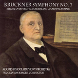 Bruckner: Symphony No. 7 - Berlioz Overtures Le corsaire and Le carnaval romain - Moores School Symphony Orchestra - Franz Anton Krager, conductor