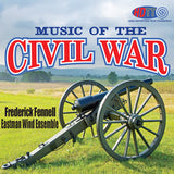 Music of the Civil War - Frederick Fennell Conducts the Eastman Wind Ensemble