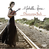Discovering Bach - Complete Violin Sonatas and Partitas of J.S. Bach - Michelle Ross, violin