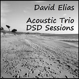 David Elias: Acoustic Trio DSD Sessions