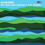 Caribé - The Latin Jazz Quintet + Eric Dolphy