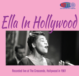 Ella In Hollywood - Recorded live at The Crescendo, Hollywood in 1961