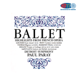Ballet Highlights from French Opera - Paul Paray Detroit Symphony Orchestra